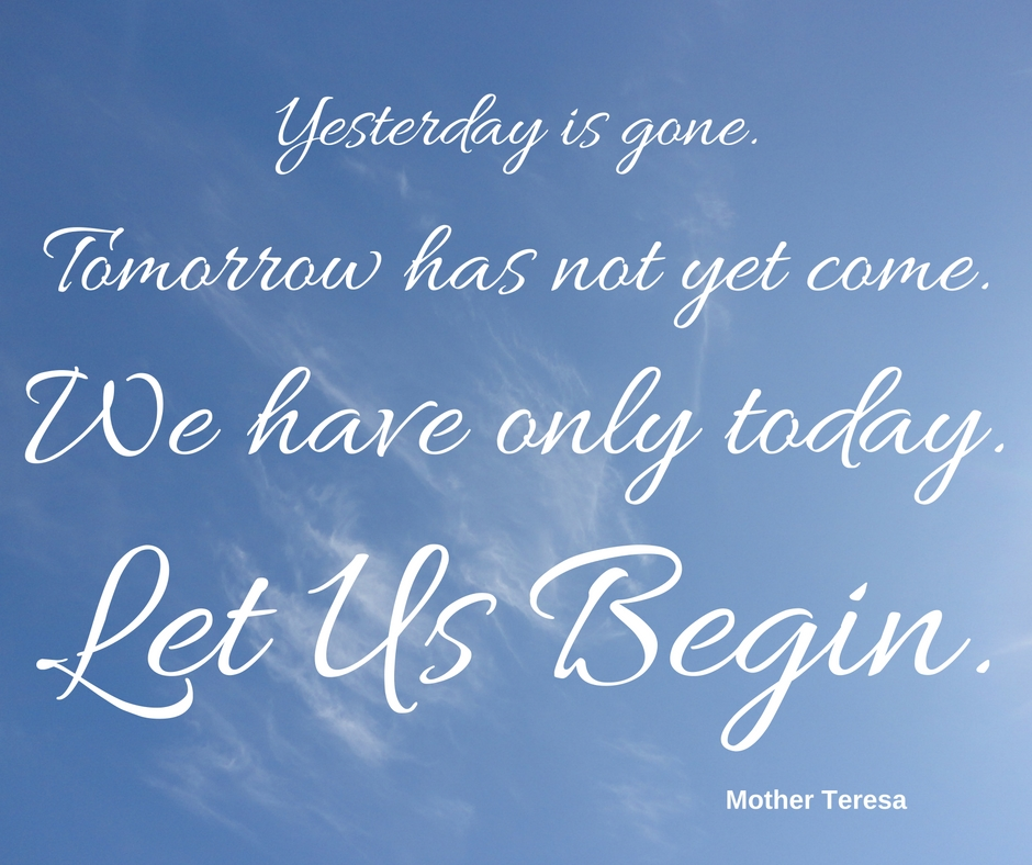 Mother Teresas Great Motivational Words We Have Only Today - Motivational words of the day