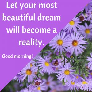 Saturday morning. Breathtaking good morning quotes for her