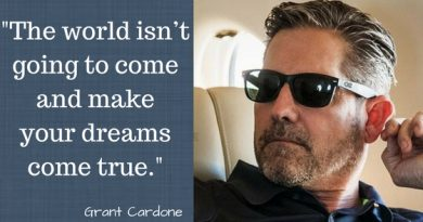 The world isn't going to come and make your dreams come true. Grant Cardone Quotes