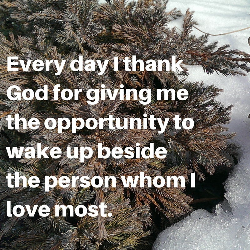 Every day I thank God