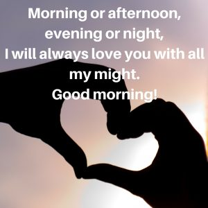 Image of: Romantic Gallery Good Morning Quotes Pictures Will Always Love You With All My Might Yanglish 70 Good Morning Love Quotes For Her Give Her Words Of Love Each