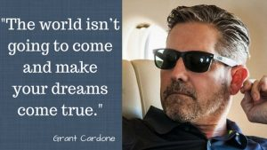 Motivational Grant Cardone quotes